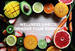 Wellness Habits for Runners