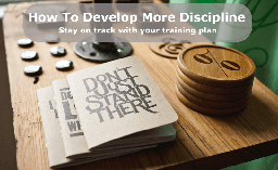 How Runners Develop More Discipline